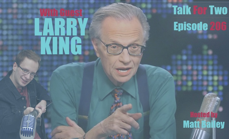 Larry_King, Matt_Bailey, Talk_For_Two