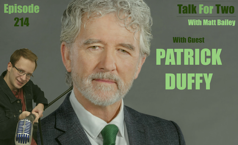 Patrick_Duffy, Matt_Bailey, Gary_Rosen, Talk_For_Two, Interview, Podcast