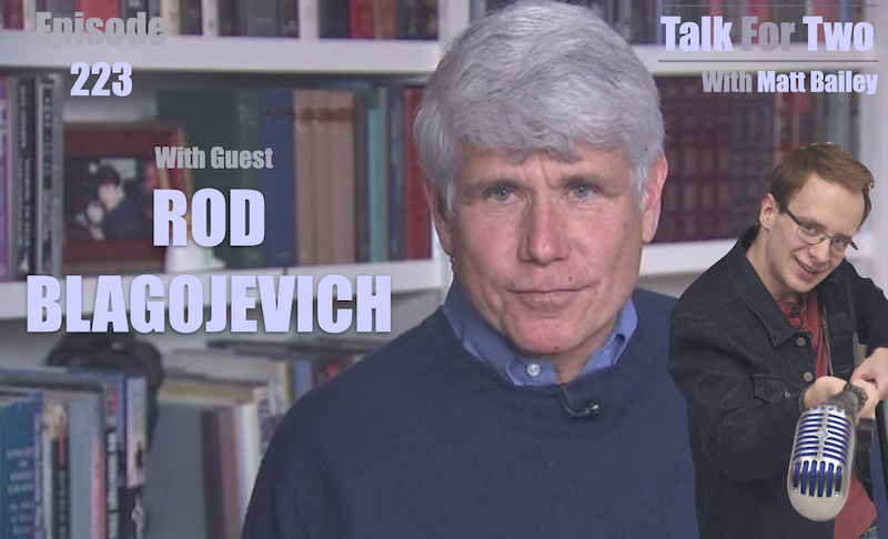 Rod Blagojevich, Matt Bailey, Talk For Two