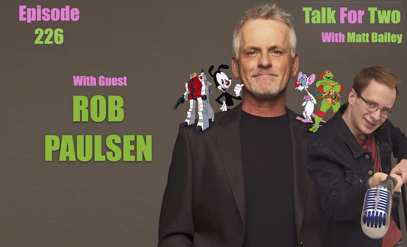 Rob Paulsen, Matt Bailey, Talk For Two