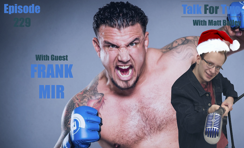 Frank Mir, Bare Knuckle Fighting Championship, UFC, Matt Bailey, Talk For Two