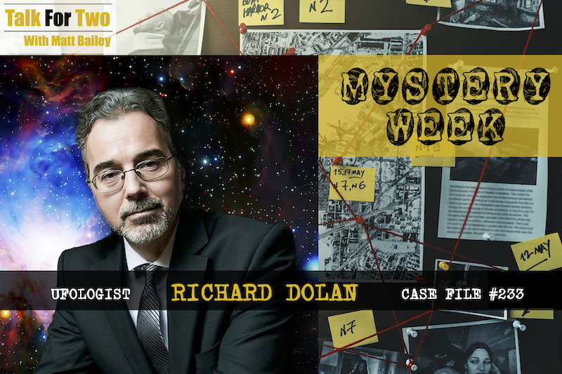 Richard_Dolan, UFOs, Unidentified_Flying_Objects, Extraterrestrials, Matt_Bailey, Talk For Two