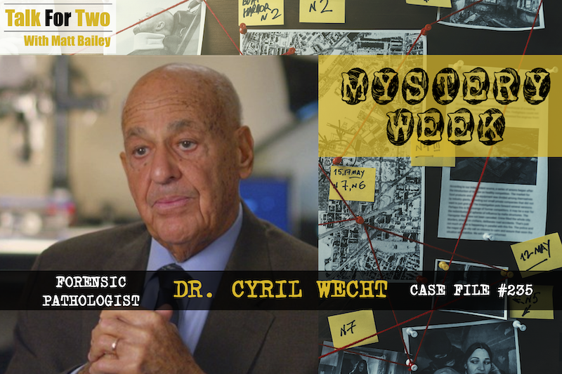 Cyril Wecht, Forensic Pathology, Matt Bailey, Talk For Two, JonBenet Ramsey